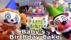 baby s birthday fnaf plush location baby s birthday cake