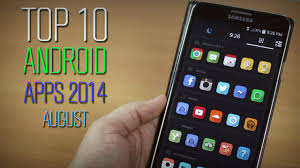app for android top 10 best apps for android 2014 august
