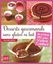 livre de cuisine sans gluten 40 recettes de desserts sans gluten ni lait cuisine bio