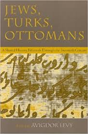 Ottomans Turks Jews Turks And Ottomans A Shared History Fifteenth Through The