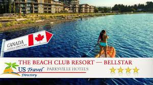 parksville hotels the club resort bellstar hotels resorts parksville