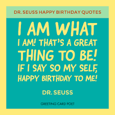 Happy Birthday Quotes Dr Seuss Birthday Quotes And Famous Sayings Greeting Card Poet
