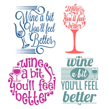 wine a bit you ll feel better wine cuttable design