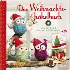 Sch E G Stige K Hen Das Weihnachtshäkelbuch Geschenke U0026 Deko Für Advent Und