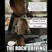The Rock Driving Meme - the rock driving the rock driving meme meme generator