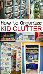 how to organize toys how to organize kid clutter organize organizing and clutter