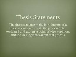 process essay thesis statement the process paper how to u2026 definition the process essay is