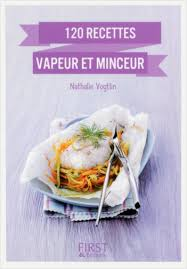 recettes cuisine vapeur petit livre de 120 recettes vapeur et minceur lisez