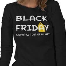 black friday shirt designs 36 best black friday shirt ideas images on pinterest