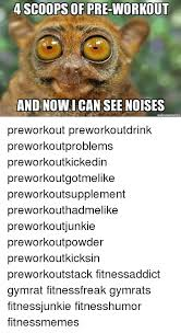I Can See Sounds Meme - 4 scoops of pre workout and now i can see noises preworkout