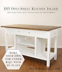 kitchen island build build a diy open shelf kitchen island building plans by build