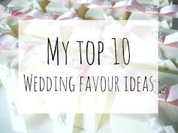 wedding favours top 10 wedding favors my top wedding favour ideas top 10 wedding