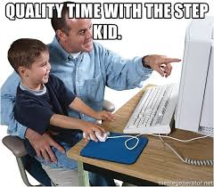 Kid On Computer Meme - quality time with the step kid computer dad meme generator