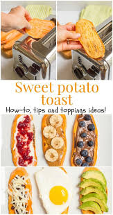 How To Cook A Sweet Potato In The Toaster Oven Sweet Potato Toast Family Food On The Table