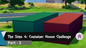 the sims 4 container house part 3 youtube