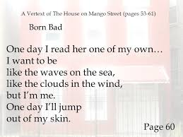 One Day I Want My A Vertext Of The House On Mango Street Pages 53 61 Ppt Download
