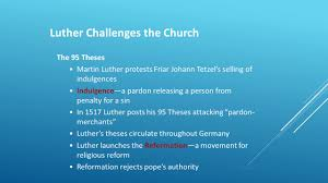 thesis of martin luther luther starts the reformation church authority challenged 4 the 95 theses martin luther