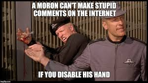 Moron Meme - internet idiots imgflip