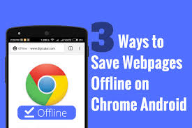 chrome for android 3 ways to save webpages for offline reading on chrome android