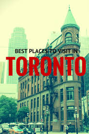 best places to visit in toronto toronto toronto canada and
