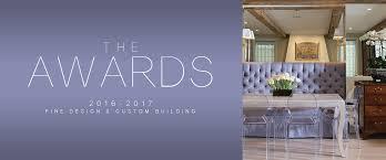 home magazine design awards annapolis home fine design and custom building awards 2016 2017