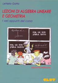 dispense algebra lineare lezioni di algebra lineare e geometria i veri appunti corso