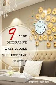 In Style Home Decor 9 Large Decorative Wall Clocks To Check Time In Style Uniq Home