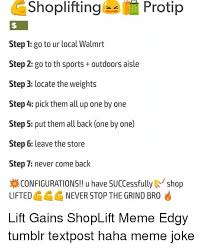 Protip Meme - shoplifting protip step 1 go to ur local walmrt step 2 go to th