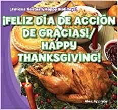 feliz día de acción de gracias happy thanksgiving felices