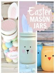 Easter Decorations Using Mason Jars by Mason Jar Easter Gift Ideas Mums Make Lists