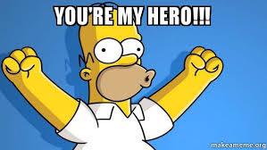 An Hero Meme - you re my hero happy homer make a meme