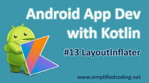 android layoutinflater 13 android application development with kotlin layoutinflater