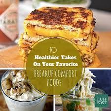 American Comfort Foods 10 Breakup Comfort Foods You Won U0027t Feel Bad Indulging In Huffpost