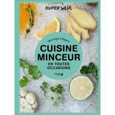 livre cuisine minceur cuisine minceur en toutes occasions livre cuisine salée cultura