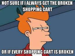 Shopping Cart Meme - awesome memes broken shopping cart wattpad