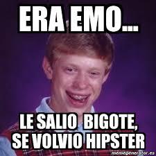 Meme Hipster - meme bad luck brian era emo le salio bigote se volvio hipster