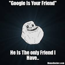 Make Your Own Meme With Your Own Picture - google is your friend create your own meme