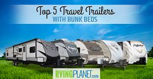 Travel Bunk Beds Top 5 Best Quality Travel Trailers With Bunk Beds Rvingplanet Blog