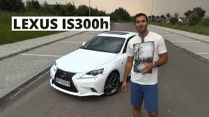lexus is test youtube lexus is 300h f sport 2 5 223 km 2014 test autocentrum pl 089