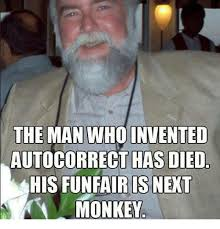 Who Invented Memes - 25 best memes about who invented autocorrect who invented