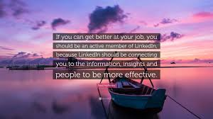 Quotes About Jobs You Love by Reid Hoffman Quote U201cif You Can Get Better At Your Job You Should