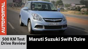 maruti suzuki dzire 500km test drive review autoportal youtube