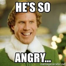 So Mad Meme - he s so angry buddy the elf meme generator