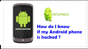 where is my android phone how do i if my android phone is hacked