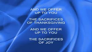 we bring the sacrifice of praise worship w lyrics