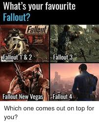 New Vegas Meme - what s your favourite fallout leallout 2 fallout 3 fallout new