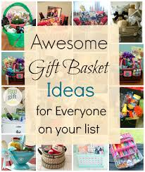 awesome gift baskets to make for everyone on your list
