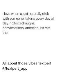 Memes Apps - i love when u just naturally click with someone talking every day