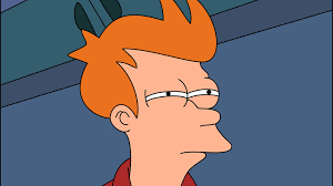 Not Sure Fry Meme - futurama fry not sure if know your meme
