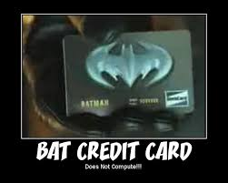 Credit Card Meme - image 68659 bat credit card know your meme